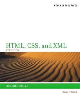 New Perspectives on HTML, CSS, and XML, by Carey, 4th Edition, Comprehensive 9781285059099