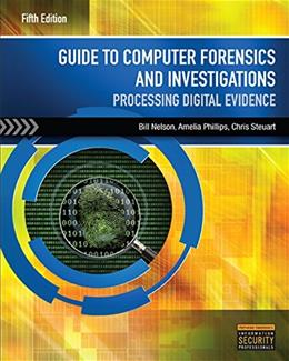 Guide to Computer Forensics and Investigations, by Nelson, 5th Edition 5 w/DVD 9781285060033