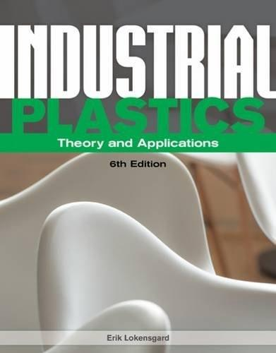Industrial Plastics: Theory and Applications, by Lokensgard, 6th Edition 9781285061238