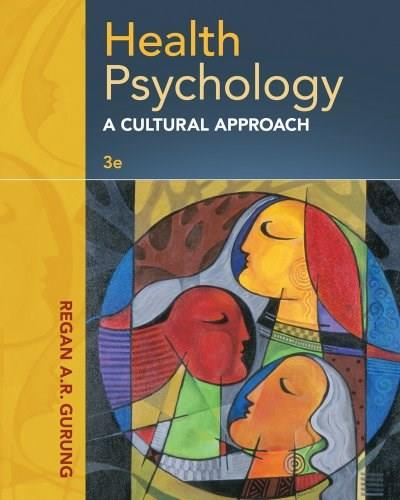 Health Psychology: A Cultural Approach 3 9781285062112