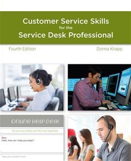 Guide to Customer Service Skills for the Service Desk Professional, by Knapp, 4th Edition 9781285063584
