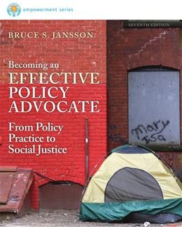 Becoming an Effective Policy Advocate: From Policy Practice to Social Justice 7 9781285064079