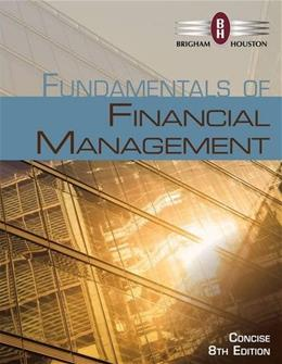 Fundamentals of Financial Management, Concise Edition (with Thomson ONE - Business School Edition, 1 term (6 months) Printed Access Card) (Finance Titles in the Brigham Family) 8 PKG 9781285065137