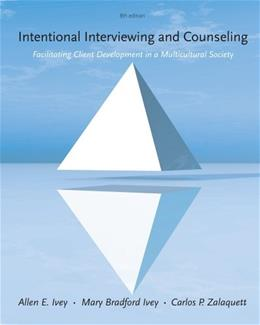 Intentional Interviewing and Counseling: Facilitating Client Development in a Multicultural Society 8 9781285065359