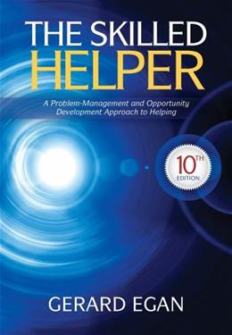 The Skilled Helper: A Problem-Management and Opportunity-Development Approach to Helping (HSE 123 Interviewing Techniques) 10 9781285065717