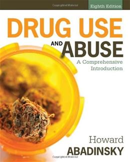 Drug Use and Abuse: A Comprehensive Introduction 8 9781285070278