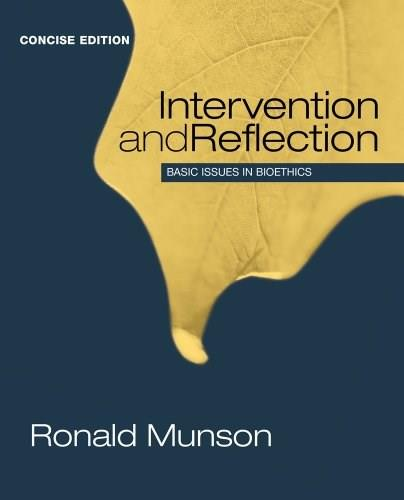 Intervention and Reflection: Basic Issues in Bioethics, by Munson, Concise Edition 9781285071381