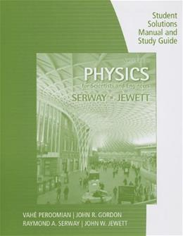 Study Guide with Student Solutions Manual, Volume 1 for Serway/Jewett's Physics for Scientists and Engineers, 9th 9781285071688