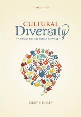 Cultural Diversity: A Primer for the Human Services 5 9781285075402