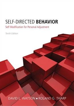 Self-Directed Behavior: Self-Modification for Personal Adjustment 10 9781285077093