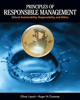 Principles of Responsible Management: Glocal Sustainability, Responsibility, and Ethics, by Laasch 9781285080260