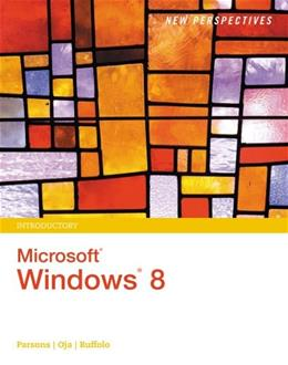 New Perspectives on Microsoft Windows 8, Introductory, by Parsons 9781285080888