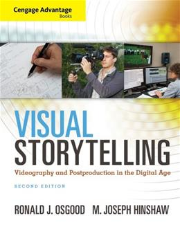 Visual Storytelling: Videography and Post Production in the Digital Age, by Osgood, 2nd Edition 2 PKG 9781285081663