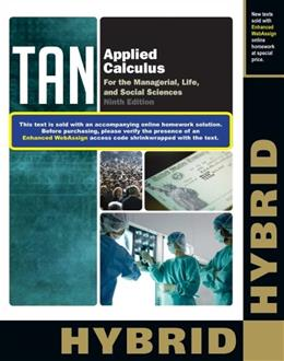 Applied Calculus for the Managerial, Life, and Social Sciences, by Tan, 9th Hybrid Edition 9781285082691