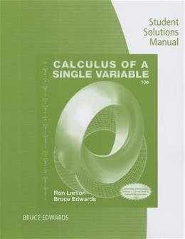 Student Solutions Manual for Larson/Edwards Calculus of a Single Variable, 10th 9781285085715