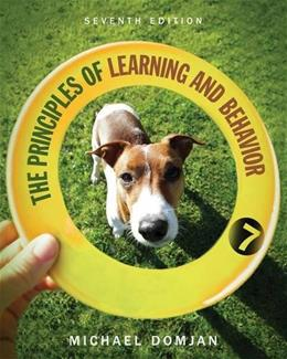 Principles of Learning and Behavior, by Domjan, 7th Edition 9781285088563