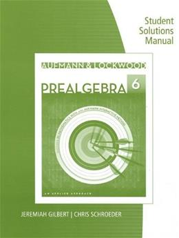 Prealgebra: An Applied Approach, by Aufmann, 6th Edition, Student Solutions Manual 9781285092331
