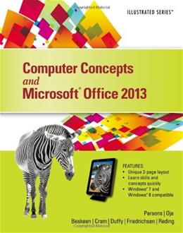 Computer Concepts and Microsoft Office 2013: Illustrated 9781285092904