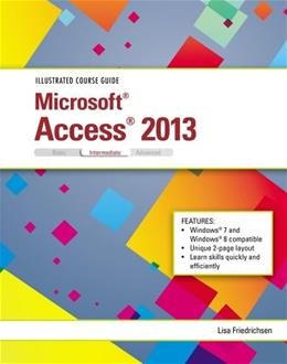 Illustrated Course Guide: Microsoft Access 2013, by Friedrichsen, Intermediate 9781285093437