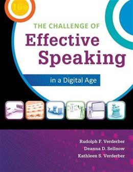 Challenge of Effective Speaking in a Digital Age, by Verderber, 16th Edtiion 9781285094847