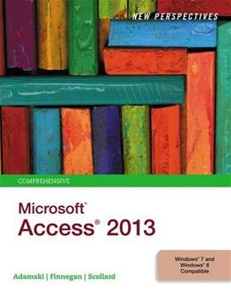 New Perspectives on Microsoft Access 2013, Comprehensive 9781285099200