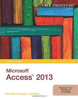 New Perspectives on Microsoft Access 2013, by Adamski, Introductory 9781285099217