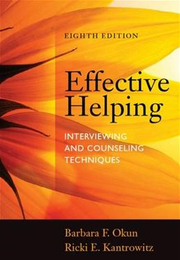 Effective Helping: Interviewing and Counseling Techniques 8 9781285161594