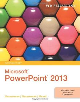 New Perspectives on Microsoft PowerPoint 2013, by Zimmerman, Introductory 9781285161853