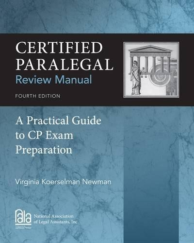 Certified Paralegal Review Manual: A Practical Guide to CP Exam Preparation 4 9781285162584