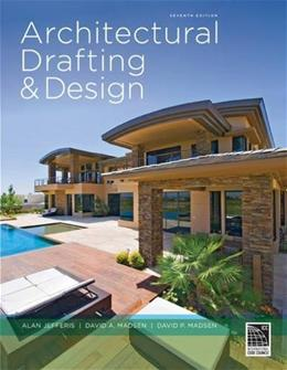 Architectural Drafting and Design, by Jefferis, 7th Edition 9781285165738
