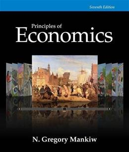 Principles of Economics, 7th Edition (Mankiws Principles of Economics) 9781285165875