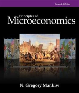 Principles of Microeconomics, by Mankiw, 7th Edition 9781285165905