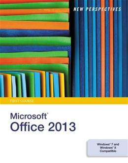 New Perspectives on Microsoft Office 2013, First Course 9781285167640
