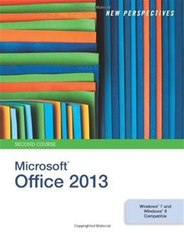 New Perspectives on Microsoft Office 2013, Second Course 001 9781285167756