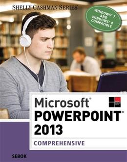 Microsoft PowerPoint 2013, by Sebok, Comprehensive 9781285167848