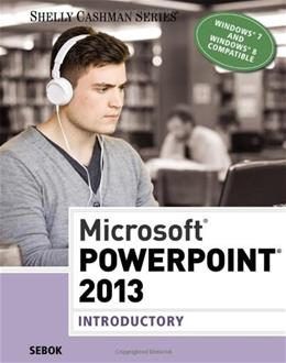 Microsoft PowerPoint 2013, by Sebok, Introductory 9781285167862