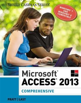 Microsoft Access 2013: Comprehensive (Shelly Cashman Series) 001 9781285168968