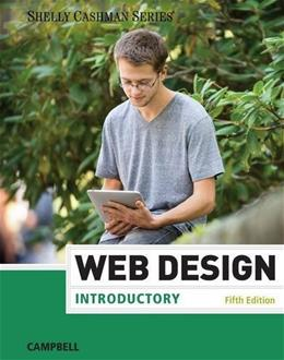 Web Design, by Campbell, 5th Edition, Introductory 9781285170626