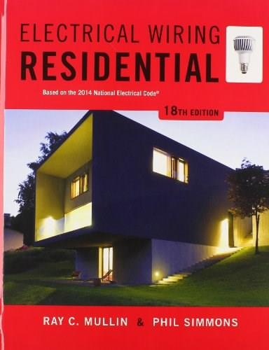 Electrical Wiring Residential, by Mullin, 18th Edition 9781285170978