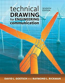Technical Drawing for Engineering Communication, by Goetsch, 7th Edition 9781285173016