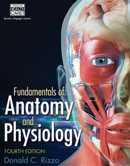 Fundamentals of Anatomy and Physiology, by Rizzo, 4th Edition 9781285174150