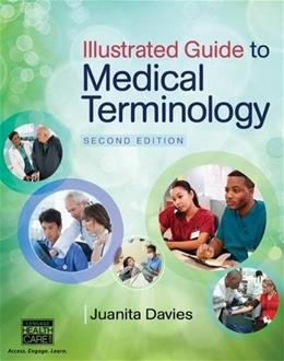 Illustrated Guide to Medical Terminology, by Davies, 2nd Edition 9781285174426