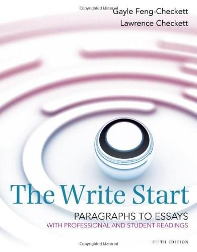 Write Start, Paragraph to Essay: With Student and Professional Readings, by Checkett, 5th Edition 9781285175140