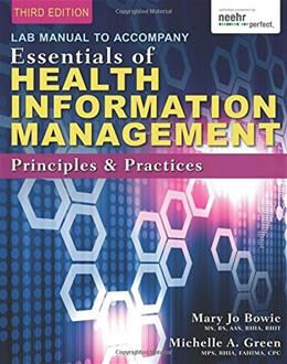 Essentials of Health Information Management: Principles and Practices, by Bowie, 3rd Edition 9781285177359