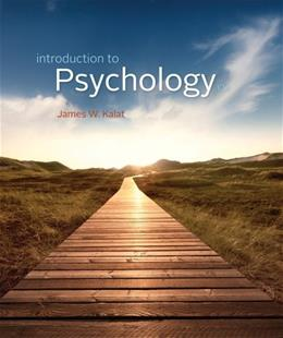 Introduction to Psychology, by Kalat, 10th Edition 9781285177687