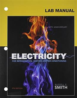 Electricity for Refrigeration, Heating and Air Conditioning, by Smith, 9th Edition, Lab Manual 9781285180014