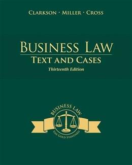Business Law: Text and Cases (THIRTEENTH EDITION) 13 9781285185248