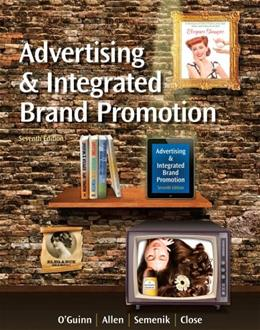 Advertising and Integrated Brand Promotion (with CourseMate with Ad Age Printed Access Card) 7 PKG 9781285187815