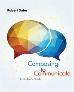 Composing to Communicate, Students Guide, by Saba 9781285189017