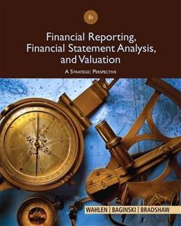 Financial Reporting, Financial Statement Analysis and Valuation 8 9781285190907